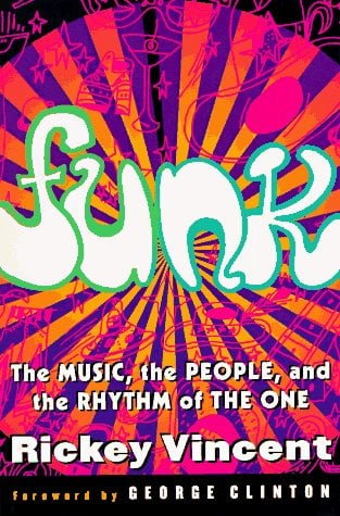 Funk: The Music, the People, and the Rhythm of the One 9780312134990
