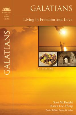 Galatians: Living in Freedom and Love 9780310320456