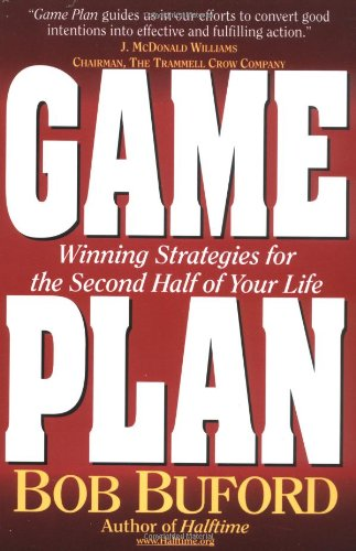 Game Plan: Winning Strategies for the Second Half of Your Life 9780310229087