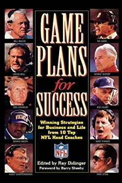 Game Plans for Success: Winning Strategies for Business and Life from 10 Top NFL Head Coaches 9780316591898