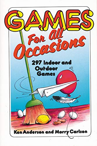 Games for All Occasions: 297 Indoor and Outdoor Games 9780310201519