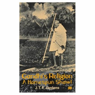 Gandhi's Religion: A Homespun Shawl 9780312212407