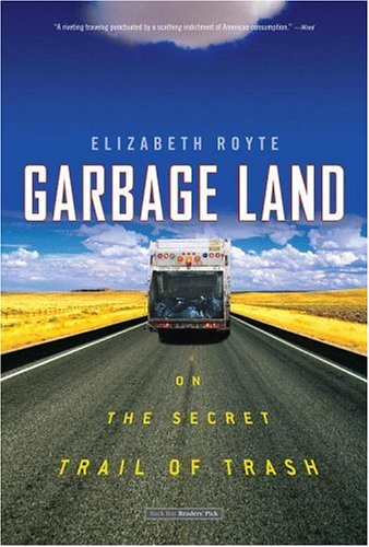 Garbage Land: On the Secret Trail of Trash 9780316154611