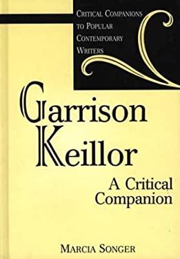 Garrison Keillor: A Critical Companion 9780313302305