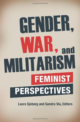 Gender, War, and Militarism: Feminist Perspectives 9780313391439