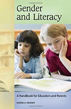 Gender and Literacy: A Handbook for Educators and Parents 9780313336751