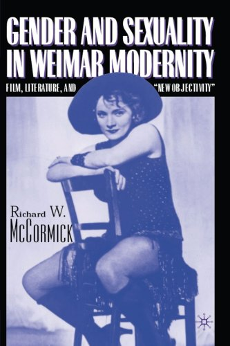 Gender and Sexuality in Weimar Modernity: Film, Literature, and