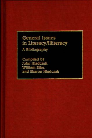 General Issues in Literacy/Illiteracy in the World: A Bibliography 9780313273278