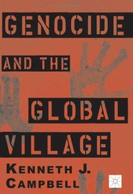 Genocide and the Global Village 9780312293253