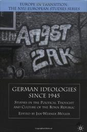 German Ideologies Since 1945: Studies in the Political Thought and Culture of the Bonn Republic 929891