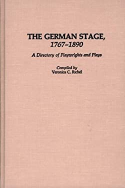 The German Stage, 1767-1890: A Directory of Playwrights and Plays 9780313249907
