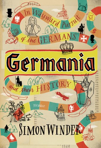 Germania: In Wayward Pursuit of Germans and Their History 9780312680688