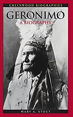 Geronimo: A Biography 9780313344541