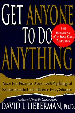 Get Anyone to Do Anything: Never Feel Powerless Again--With Psychological Secrets to Control and Influence Every Situation 9780312270179