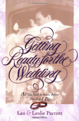 Getting Ready for the Wedding: All You Need to Know Before You Say I Do 9780310211488