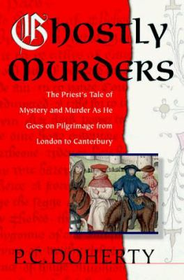 Ghostly Murders: The Priest's Tale of Mystery and Murder as He Goes on Pilgrimage from London to Canterbury 9780312194185