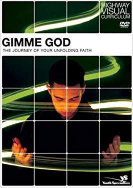 Gimme God: The Journey of Your Unfolding Faith [With Leader's Guide]