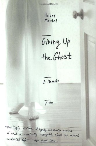 Giving Up the Ghost: A Memoir 9780312423629