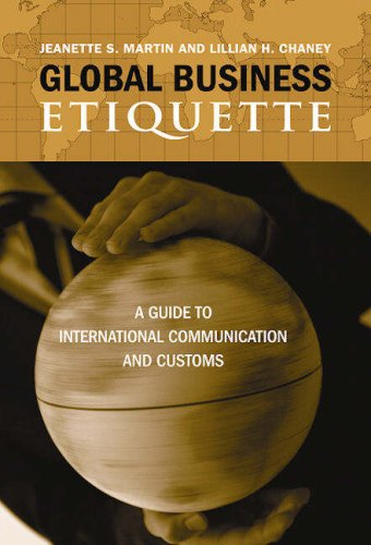 Global Business Etiquette: A Guide to International Communication and Customs 9780313351518