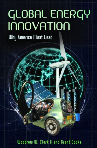 Global Energy Innovation: Why America Must Lead 9780313397219