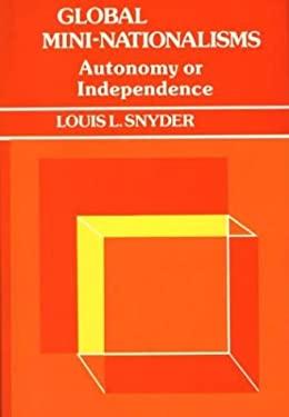 Global Mini-Nationalisms: Autonomy or Independence 9780313231926
