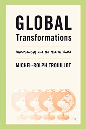 Global Transformations: Anthropology and the Modern World 9780312295219