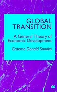 Global Transition: A General Theory of Economic Development 9780312223700