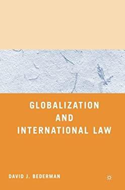 Globalization and International Law 9780312294786