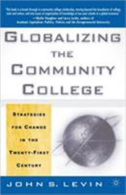 Globalizing the Community College: Strategies for Change in the Twenty-First Century 9780312295950