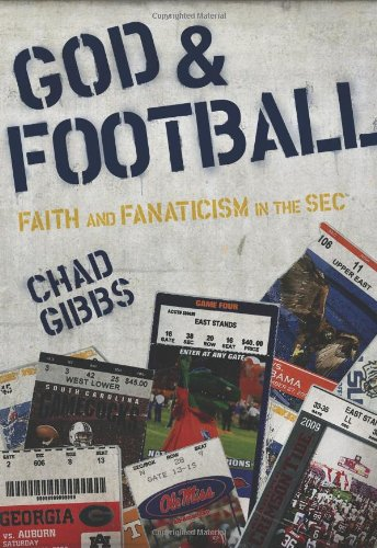 God and Football: Faith and Fanaticism in the SEC 9780310329220