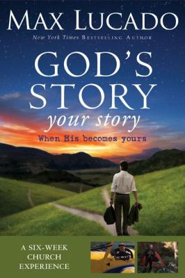 God's Story, Your Story: A Six-Week Church Experience: When His Becomes Yours [With Participant's Guide and Hardcover Book(s) and DVD ROM] 9780310683025