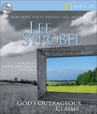 Gods Outrageous Claims: Discover What They Mean for You 9780310268871
