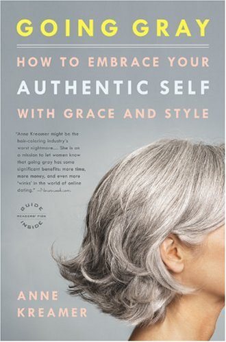 Going Gray: How to Embrace Your Authentic Self with Grace and Style 9780316166621