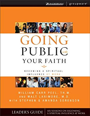 Going Public with Your Faith Leader's Guide: Becoming a Spiritual Influence at Work 9780310246343