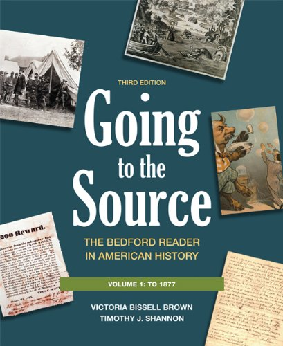 Going to the Source, Volume 1: The Bedford Reader in American History: To 1877 9780312652784