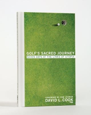 Golf's Sacred Journey: Seven Days at the Links of Utopia 9780310318859