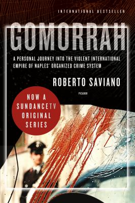 Gomorrah: A Personal Journey Into the Violent International Empire of Naples' Organized Crime System 9780312427795
