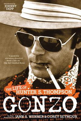 Gonzo: The Life of Hunter S. Thompson 9780316005289