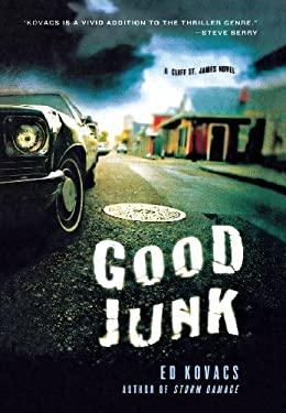 Good Junk: A Cliff St. James Novel 9780312600891