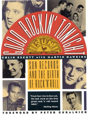 Good Rockin' Tonight: Sun Records and the Birth of Rock 'n' Roll 9780312081997