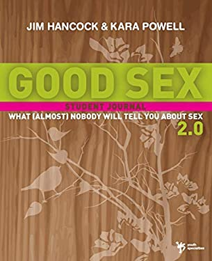 Good Sex 2.0: What (Almost) Nobody Will Tell You about Sex: Student Journal 9780310282709