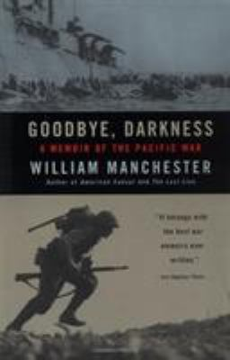 Goodbye, Darkness : A Memoir of the Pacific War