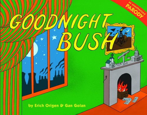 Goodnight Bush: An Unauthorized Parody 9780316040419