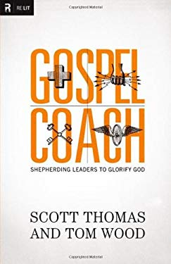 Gospel Coach: Shepherding Leaders to Glorify God 9780310494324