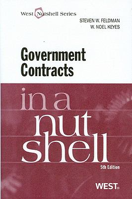 Feldman and Keyes' Government Contracts in a Nutshell, 5th 9780314268518