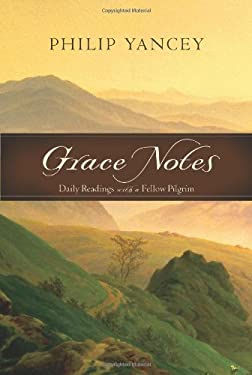 Grace Notes: Daily Readings with a Fellow Pilgrim 9780310287728