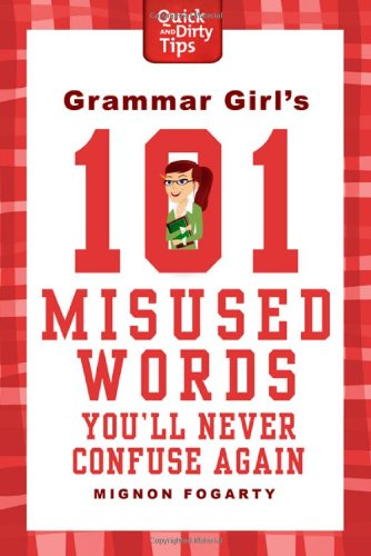 Grammar Girl's 101 Misused Words You'll Never Confuse Again 9780312573379