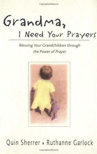 Grandma, I Need Your Prayers: Blessing Your Grandchildren Through the Power of Prayer 9780310240266