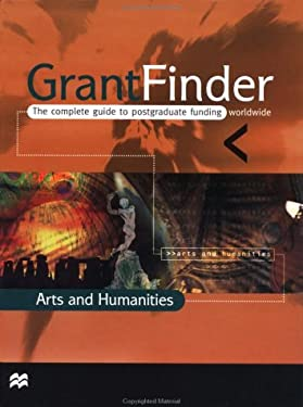 Grantfinder: The Complete Guide to Postgraduate Funding - Arts and Humanities 9780312228934