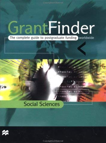 Grantfinder: The Complete Guide to Postgraduate Funding - Social Sciences 9780312228941